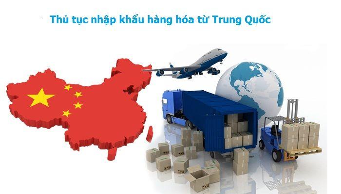 Thủ tục nhập khẩu hàng hóa từ Trung Quốc